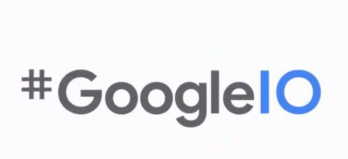 Google的I / O开发者大会将于今年五月回归